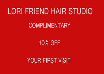 Lori Friend Hair Studio First Visit Discount RS